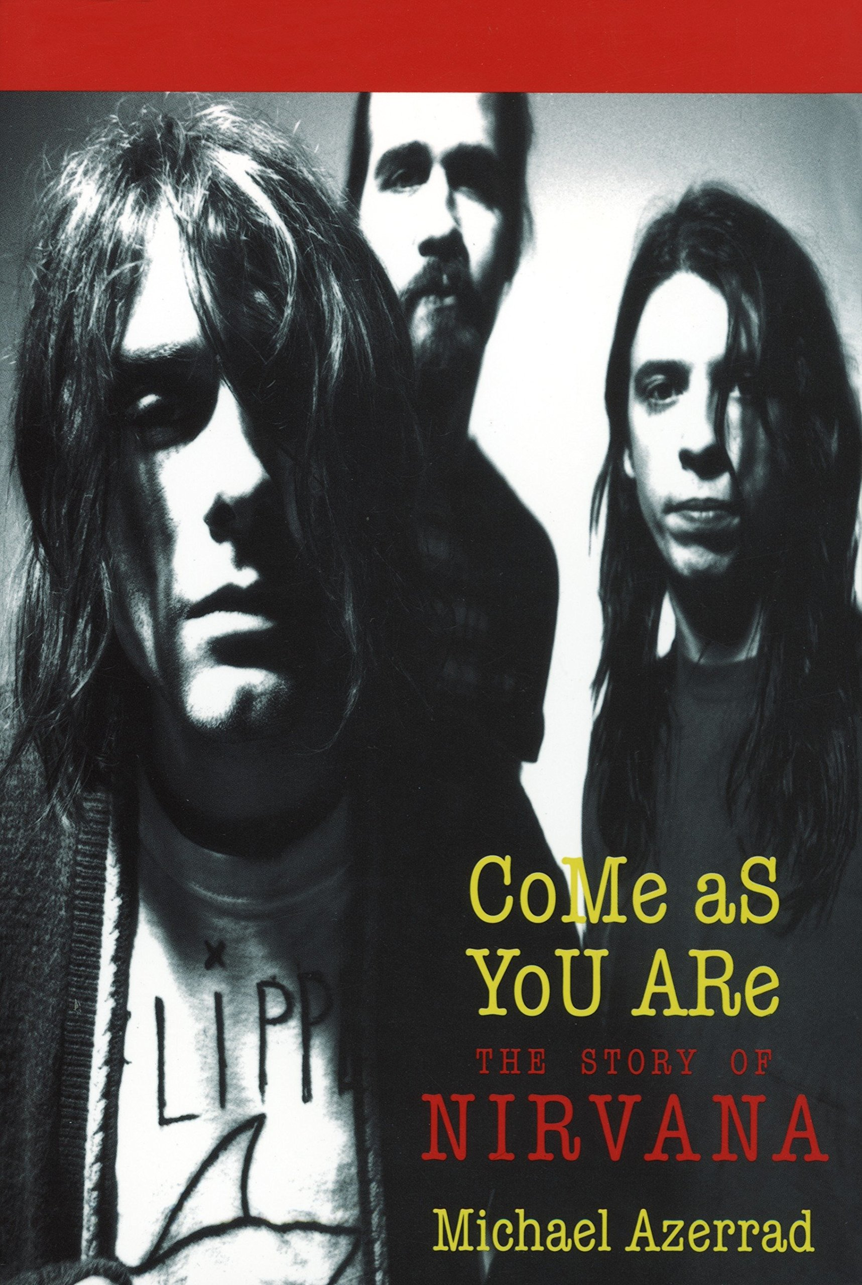 Come As You Are: A História Do Nirvana