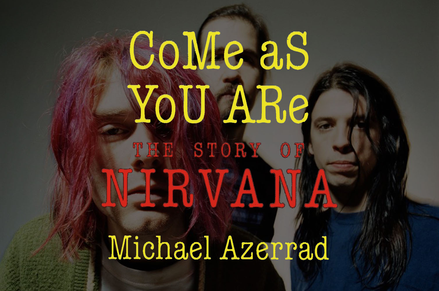 A História Do Nirvana – Come As You Are